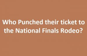 Who Punched their ticket to the 2018 National Finals Rodeo?